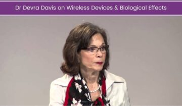 Dr Devra Davis on Wireless Devices & Biological Effects