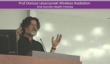 Prof Dariusz Leszczynski Wireless Radiation and Human Health Policies