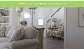 """Bake Outs,"" Ozone and Our Indoor Air"