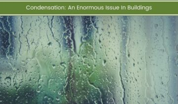 Condensation: An Enormous Issue In Buildings