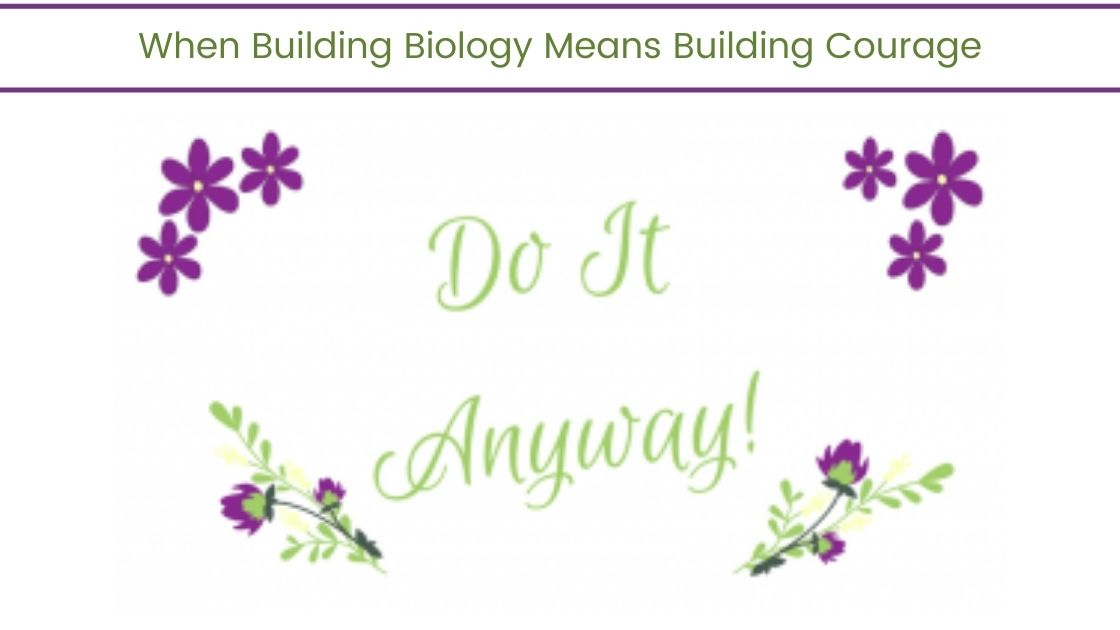 When Building Biology Means Building Courage