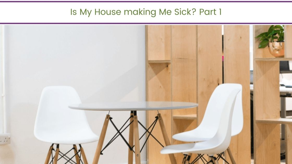 Is My House Making Me Sick? Pt 1