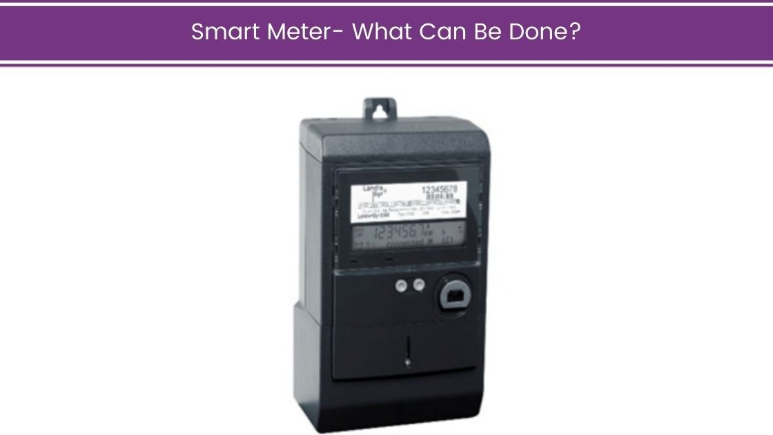 Smart Meters – What Can Be Done?