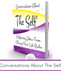conversations about the self