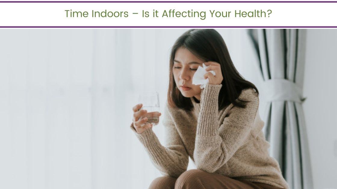Time Indoors Is it Affecting Your Health